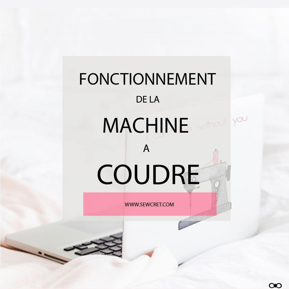 FONCTIONNEMENT-DE-LA-MACHINE-A-COUDRE-SEWCRET-FORMATION-DU-POINT-DE-COUTURE-BLOG